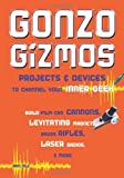 Field, Simon: Gonzo Gizmos: Projects & Devices to Channel Your Inner Geek