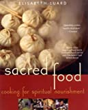 Luard, Elisabeth: Sacred Food: Cooking for Spiritual Nourishment