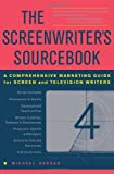Haddad, Michael: The Screenwriter&#39;s Sourcebook: A Comprehensive Marketing Guide For Screen And Television Writers