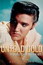 Untold Gold: The Stories Behind Elvis's #1…