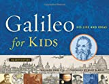 Panchyk, Richard: Galileo For Kids: His Life And Ideas, 25 Activities