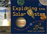 Carson, Mary Kay: Exploring the Solar System: A History With 22 Activities