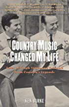 Country Music Changed My Life: Tales of…