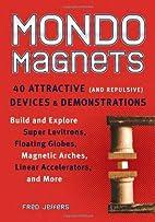 Mondo Magnets: 40 Attractive (and Repulsive)…