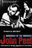 Peel, John: John Peel: Margrave of the Marshes