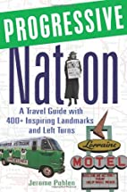 Progressive Nation: A Travel Guide with 400…