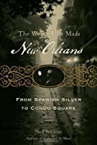 The World That Made New Orleans: From…