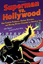 Superman vs. Hollywood: How Fiendish…