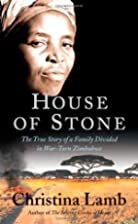 House of Stone: The True Story of a Family…