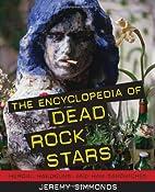 The Encyclopedia of Dead Rock Stars: Heroin,…