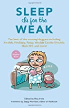 Sleep Is for the Weak: The Best of the…