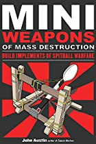 Mini Weapons of Mass Destruction: Build…