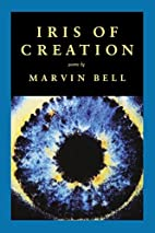 Iris of Creation by Marvin Bell
