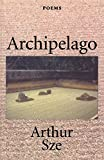 Sze, Arthur: Archipelago/Poems