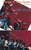 Jane Miller: Memory at These Speeds: New & Selected Poems