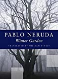 Pablo Neruda: Winter Garden (A Kagean Book) (Spanish Edition)