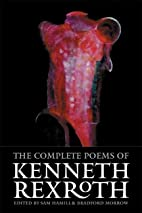 The Complete Poems of Kenneth Rexroth by…