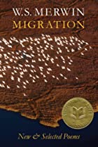 Migration by W.S. Merwin