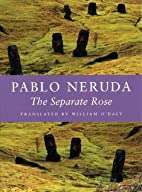 The Separate Rose by Pablo Neruda