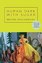 Human Dark with Sugar by Brenda Shaughnessy