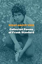 What About This: Collected Poems of Frank…