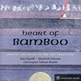 Hamill, Sam: Heart of Bamboo: Poetry & Music in the Zen Traditi: A Listener's Guide to the Poetry of Sam Hamill (Listener's Guide Series)