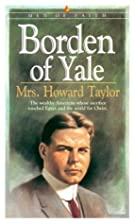 Borden of Yale by Mrs. Howard Taylor