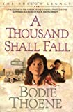 Thoene, Bodie: A Thousand Shall Fall