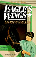 Eagle's Wings by Lauraine Snelling