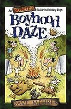 Boyhood Daze: An Incomplete Guide to Raising…
