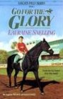 Go for the Glory by Lauraine Snelling