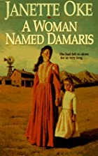 A Woman Named Damaris by Janette Oke