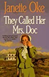Janette Oke: They Called Her Mrs Doc (Women of the West #5)