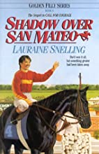 Shadow over San Mateo by Lauraine Snelling