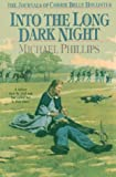 Phillips, Michael: Into the Long Dark Night