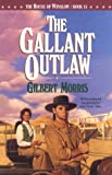 Morris, Gilbert: The Gallant Outlaw