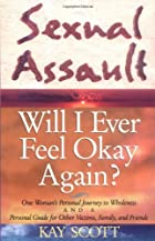 Sexual Assault: Will I Ever Feel Okay Again?&hellip;