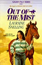 Out of the Mist by Lauraine Snelling