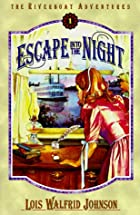 Escape into the Night (Riverboat Adventures,…