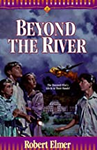Beyond the River by Robert Elmer