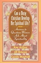 Can a Busy Christian Develop Her Spiritual…