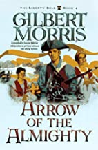 Arrow of the Almighty by Gilbert Morris