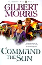 Command the Sun by Gilbert Morris