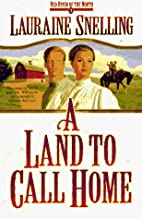 A Land to Call Home by Lauraine Snelling