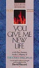 You Give Me New Life: A 40-Day Journey in…