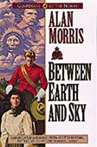 Between Earth and Sky by Alan Morris