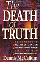The Death of Truth: What's Wrong With…
