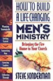 Sonderman, Steve: How to Build a Life-Changing Men's Ministry: Bringing the Fire Home to Your Church