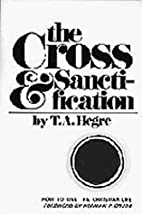 The Cross and Sanctification by T. A. Hegre