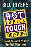 Myers, Bill: Hot Topics Tough Questions